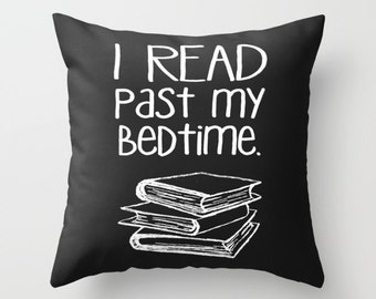 Throw Pillow Cover Read Past Bedtime Home Decor Case Livingroom Bedroom Couch Office Book Library Nerd Read Reading Nook Gray