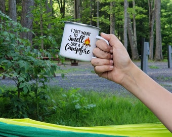 I Just Want to Smell Like a Campfire Mug - Camper Decor - Cute Mug for Her - Camp Coffee Cup - Nature Lovers Gift - Gift for Campers