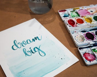 Watercolor Calligraphy Quote: Dream Big