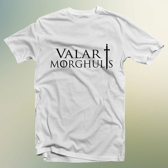 Valar Morghulis  Game of Thrones T-Shirt S-4XL And Long Sleeve Available