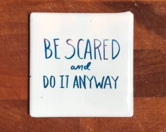 Be scared....Custom made 1.5 x 1.5  magnet