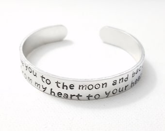 Custom Hand Stamped Jewelry Cuff I love you to the moon and back from my heart to yours Inspirational Quote