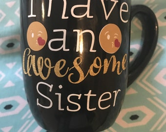 I have an awesome sister coffee mug