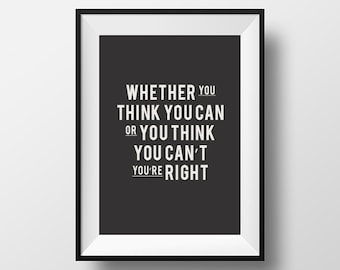 Whether you think, quote, typography, inspirational art, inspirational quote, poster, bedroom decor, instant download, digital art, print
