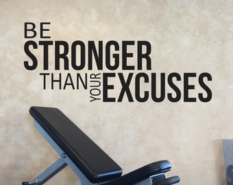 Gym Fitness Wall decal, Health Club Decor, Classroom Wall Decal, Be Stronger Than Your Excuses