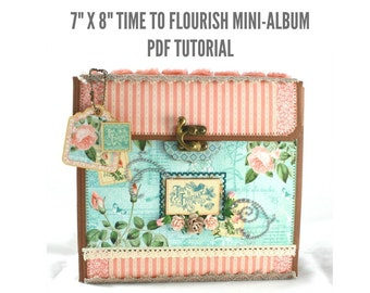 "7""x8"" Time to Flourish Scrapbook Mini-Album PDF Tutorial"
