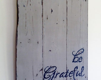 Be Grateful Hand Painted Barn Wood Sign