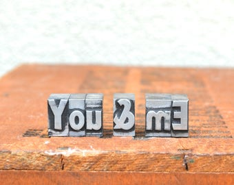 You & Me - Vintage letterpress metal type - Valentine's day gift - wedding, anniversary, love, girlfriend, boyfriend, industrial TS1020