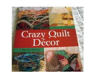 Crazy Quilt Decor - by J. Marsha Michler