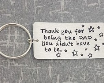 Step Dad Keyring - Thank You Step Dad Quote - Thank you for being the DAD you didnt have to be - Fathers Day Keyring -  Hand Stamped Keyring