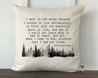 Farmhouse Woods Pillow Cover, Cabin Pillow Cover, Henry David Thoreau,I went to the woods,Decorative Couch Pillow, Inpirational Quote Pillow