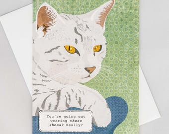 Funny cat card, You're going out wearing THOSE shoes? Really? judgmental, arrogant cat, handmade, hand-drawn, all occasion, blank inside