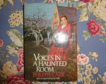 1984 Voices in a Haunted Room by Philippa Carr who is also Victoria Holt