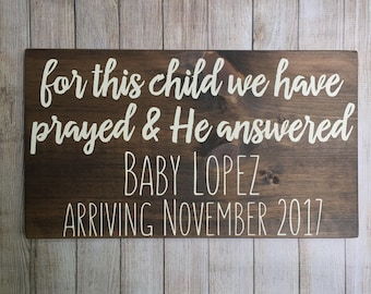 CUSTOM - pregnancy announcement - pregnancy announcement sign - for this child we have prayed - for this child we have prayed sign