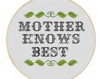 mother knows best Cross Stitch Pattern - Instant Download PDF