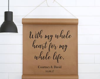 With My Whole Heart for my Whole Life Sign,Wedding Sign,Wedding Decor,Custom Wedding Sign,Custom Sign Weddings,Paper Wall Art,Paper Scroll