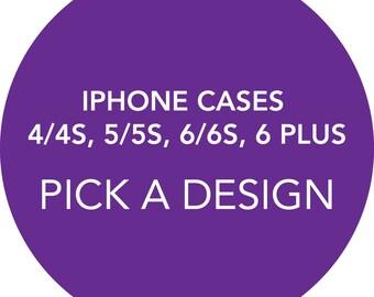 iphone Cases (4/4S, 5/5S, 6/6S, 6 Plus/6 Plus S) - Pick a Design