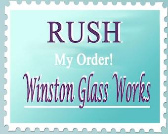 RUSH My Order - Winston Glass Works