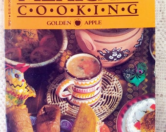 Vintage Mexican Cooking 1986 Mexican Cookbook Mexican Food