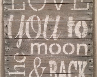 Love You To The Moon and Back, hand made, rustic, wood sign, wall decor, reclaimed pallet wood