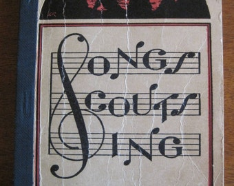 Songs Scouts Sing, Boy Scouts of America, Songbook, 1941, Vintage
