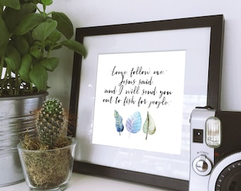 Matthew 4:19 Jesus said - Come and Follow Me - Bible verse - Christian Faith quote - Printable Wall Art - Instant download - Digital -