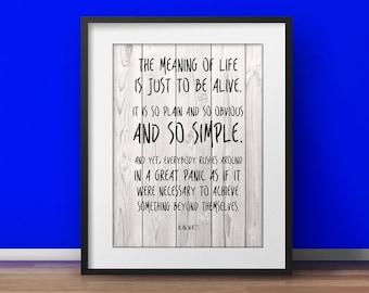 Alan Watts Print, Meaning of life, Mindfulness Gift, Meditation wall art, Zen art prints, Printable, Spiritual art, Ohm, Yoga Artwork Wisdom