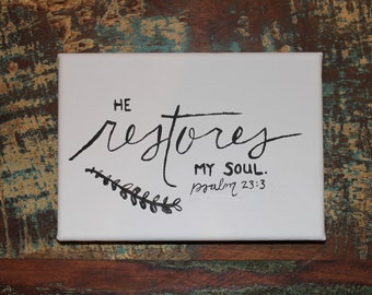He Restores My Soul // 5x7 Hand Lettered Canvas