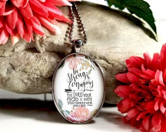 Be Strong And Courageous The Lord Your God Is With You Wherever You Go-Large Oval- Glass Bubble Pendant Necklace
