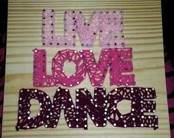 Live Love Dance- String Art