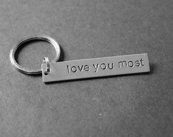 Love You Most Keychain, Valentine's Gift, Love Keychain, Hand Stamped, Gifts for Her, Gifts for Him, Wedding Gift, Stocking Stuffer