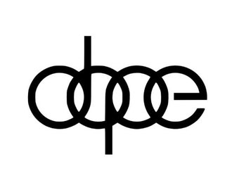 Dope Decal (Choose Size and Color) 044