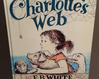 Charlotte's Web by E.B. White - Complete and Unabridged Hardcover Edition