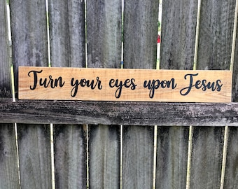 Turn Your Eyes Upon Jesus sign, Rustic hymn sign, rustic sign, vintage hymn sign, Christian art