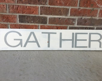 Gather sign, distressed wood sign, gray and white gather sign, kitchen decor, dining room sign, rustic kitchen sign, fixer upper style