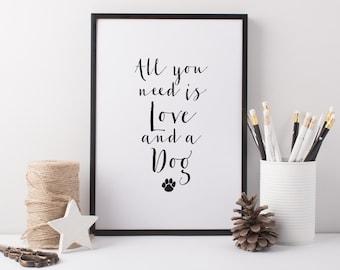 Love and A Dog Art Print - Quote Print - Animal Art Print - Dog Art - Paw Print