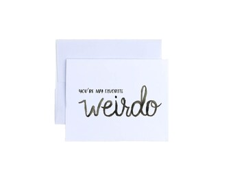 You're My Favorite Weirdo Card- Valentines Day, Watercolor Card, I Love You, Anniversary, Just Because, Husband Wife, Boyfriend Girlfriend,