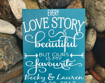 Every Love Story is Beautiful But Our is My Favorite Sign PERSONALIZED Love Story Sign Wedding Sign Love Quote Love Story Wood Signs