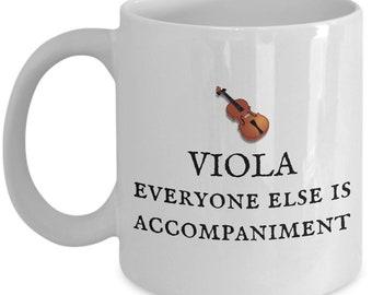 Funny Viola Coffee Mug - Violist Gift Idea - Viola Player Present - Orchestra Nerd - Everyone Else Is Accompaniment