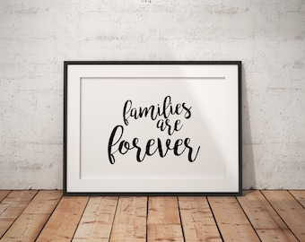 families are forever print black, lds quote, lds inspirational, lds print, minimalist decor, lds decor, lds spiritual quote, lds temple
