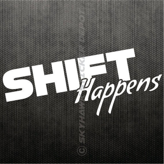 Shift happens funny bumper sticker vinyl decal jdm sticker