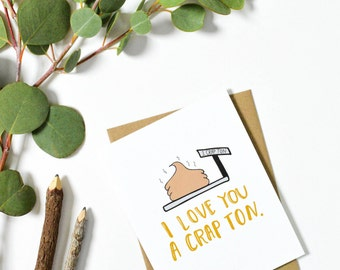 Valentines Day Card, Funny Love Cards, Love Card for Boyfriend, Funny Love Card for Husband, Love Card, Funny I Love You, A Crap Ton Card