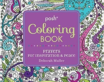 Prayers TO Color 123 pages of prayers to give you peace, faith and inspiration. Posh Published Book by Deborah Muller Signed Copy