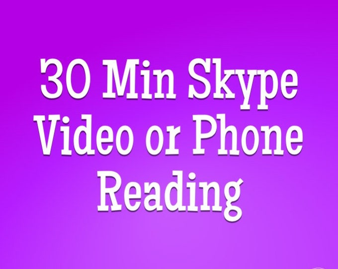 30 Min Skype Video or Phone Reading