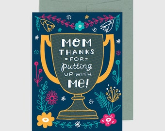 Mother's Day Card - Thanks For Putting Up With Me