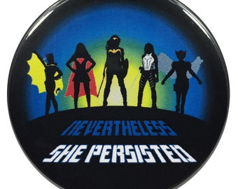 DC Super-Heroines Geek 2.25 Inch Button Nevertheless She Persisted