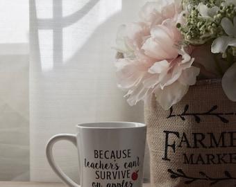 Teachers Can't Survive On Apples Alone Coffee Mug