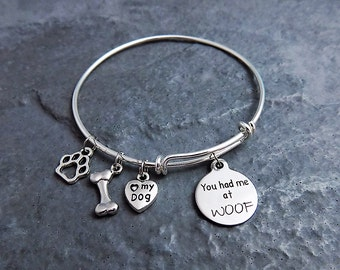 You had me at WOOF - Charm Bracelet - Dog Lover - Vet Tech Gift - Dog Mom - Expandable Bangle - Pet Sitter Gift - Gift for Her - Fur Baby