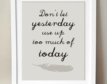 Lassen Sie sich nicht von gestern... 8 x 10 inspirierende drucken. Rogers zitiere.