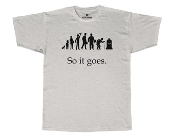 So it goes - Kurt Vonnegut - Slaughterhouse 5 -  Premium  T-Shirt
